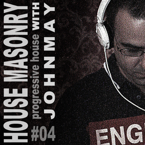 House Masonry With JohnMay 04 (Progressive House)