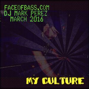 My Culture - Mark Perez - March 2016