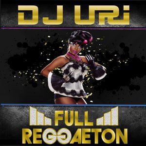 DJ URI - FULL REGGAETON