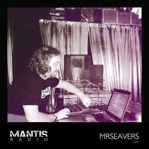 Mantis Radio 066 + mrseavers
