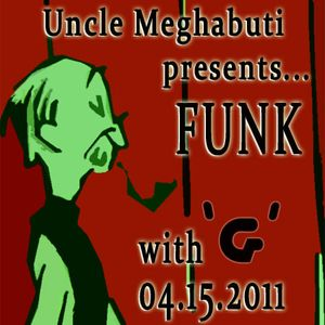 FUNK with 'G' 04.15.2011