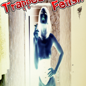 "ChicOnAir presents ""Trapped Fetish"""