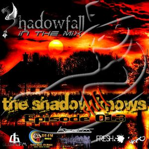 Shadowfall presents The Shadow Still Knows ep.013