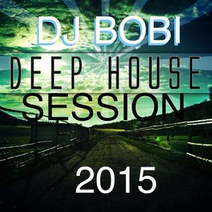 DJ BOBI DEEP HOUSE SESSION 2015