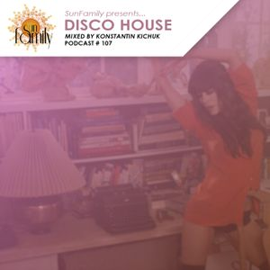 SunFamilyPodcast#107 mix by Konstantin Kichuk