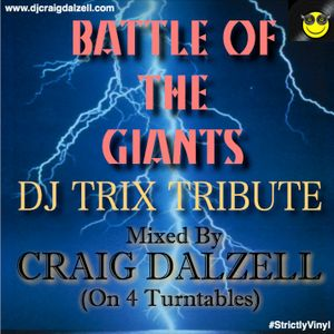 Battle Of The Giants! DJ Trix Tribute Mixed by Craig Dalzell