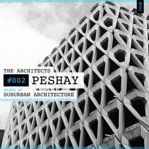The Architects #002: Peshay mixed by Suburban Architecture