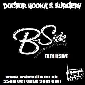 Doctor Hooka's Surgery www.nsbradio.co.uk 25.10.12 B-Side EXCLUSIVE