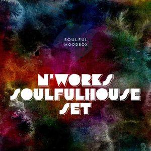 Soulful Moodbox presents - N'Works Soulful house MIX, VOL.11