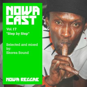 "Nowa Cloudcast vol 17 - ""Step by Step"" Selected and mixed by Skorea Sound"