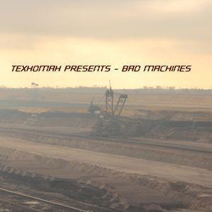 TEXHOMAH presents - Bad Machines
