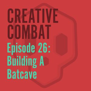 26 - Building A Batcave (I Neistated it.)