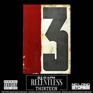DJ RAPH - RELENTLESS 13 @RaphRelentless