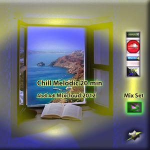 Chill Melodic 20.min mix set Abdi Adl 2012