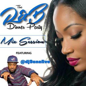 The R&B Dinner Party Mix Session ft. @dj9onefive