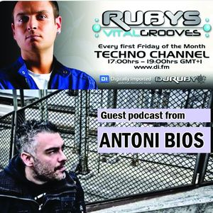 Antoni Bios guest podcast for DJ Ruby vital grooves @ Digitally Imported