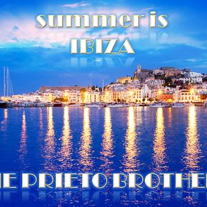 THE PRIETO BROTHERS - Summer is Ibiza! (Sessions 2012)