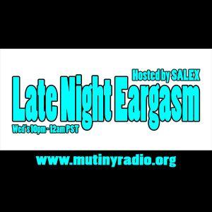 Late Night Eargasm July 12, 2012 Mutiny Radio SF
