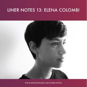 Liner Notes 13: Elena Colombi