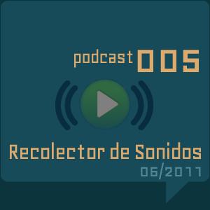 RECOLECTOR DE SONIDOS 005 - 06/2011