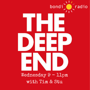 The Deep End on Bondi Radio with Tim Stealth - Wednesday 31st May 2017