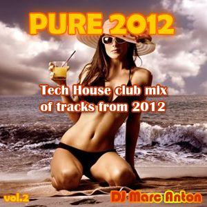 Pure 2012 [DEEP TECH HOUSE] vol 2 - DJ Marc Anton