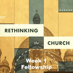 Rethinking Church - Fellowship