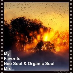 My Favorite Neo Soul & Organic Soul Mix