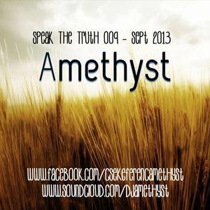 Amethyst - Speak The Truth 009 - September 2013 Podcast