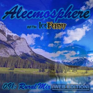 Alecmosphere 091: Rural Mix with Iceferno (Web Edition)