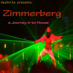 Zimmerberg - a journey in to House