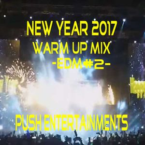 Warm Up Mix  New Year 2017 -Push Entertainments-