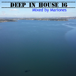 Deep In House 16 (Mixed By Mariones)