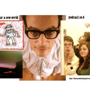 I Hear a New World Podcast 4