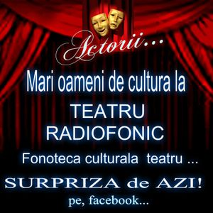 Teatru radiofonic evocari mari oameni de cultura...