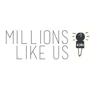 Millions Like Us - Podcast #13