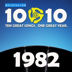 Soundwaves 10@10 #121: 1982