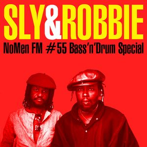 NoMen FM #55 - Sly and Robbie