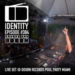 Sander van Doorn - Identity #384 (Full set DOORN Records Pool Party - Miami)