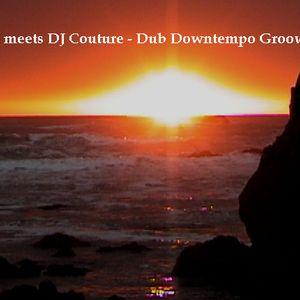 Dubwise meets DJ Couture - Dub Downtempo Groove Vol. 1