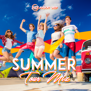 Major Deep - Summer Tour Mix