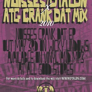 Noisses DTA x ATG Crank Dat Mix 2010