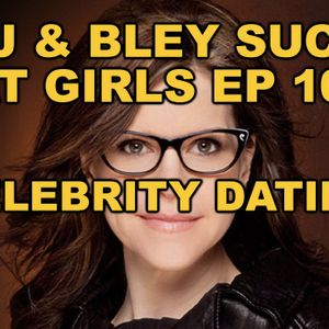 Celebrity Dating; RJ & Bley Suck At Girls ep 10