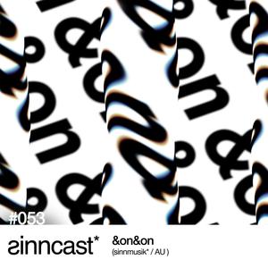 sinncast* #053 - &on&on (sinnmusik* / AU)