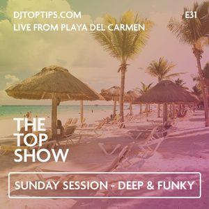 Sunday Session - Deep, Dark & Funky House - The Top Show E31