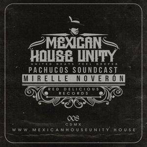 Mirelle Noveron - Pachuco Soundcast (Mexican House Unity)