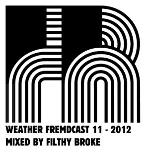 Weather Fremdcast Guestmix 11 - mix by Filthy Broke
