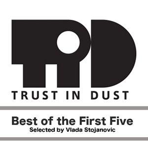 Vlada Stojanovic - Best of Trust in Dust's first five