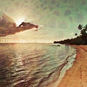 I'll Follow the Sun Mixtape