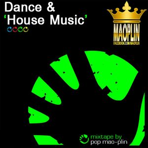 Mao plin dance house music 2012 mixtape by pop mao for House music pop